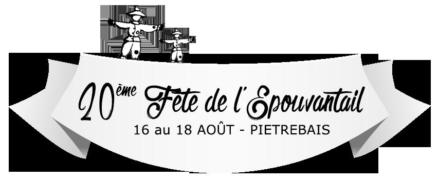 20ème fête de l'Epouvantail - Piétrebais - Du 16 au 18 août 2019